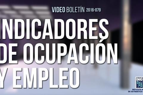 Embedded thumbnail for  Indicadores de Ocupación y Empleo | Cifras Durante Octubre de 2016